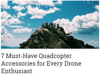 post-7-Must-Have-Quadcopter-Accessories-for-Every-Drone-Enthusiast