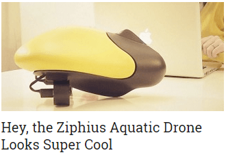 Hey the Ziphius Aquatic Drone Looks Super Cool